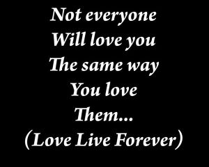 not everyone will love you