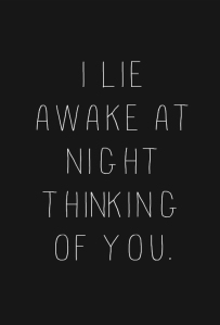 Lie awake thinking of you